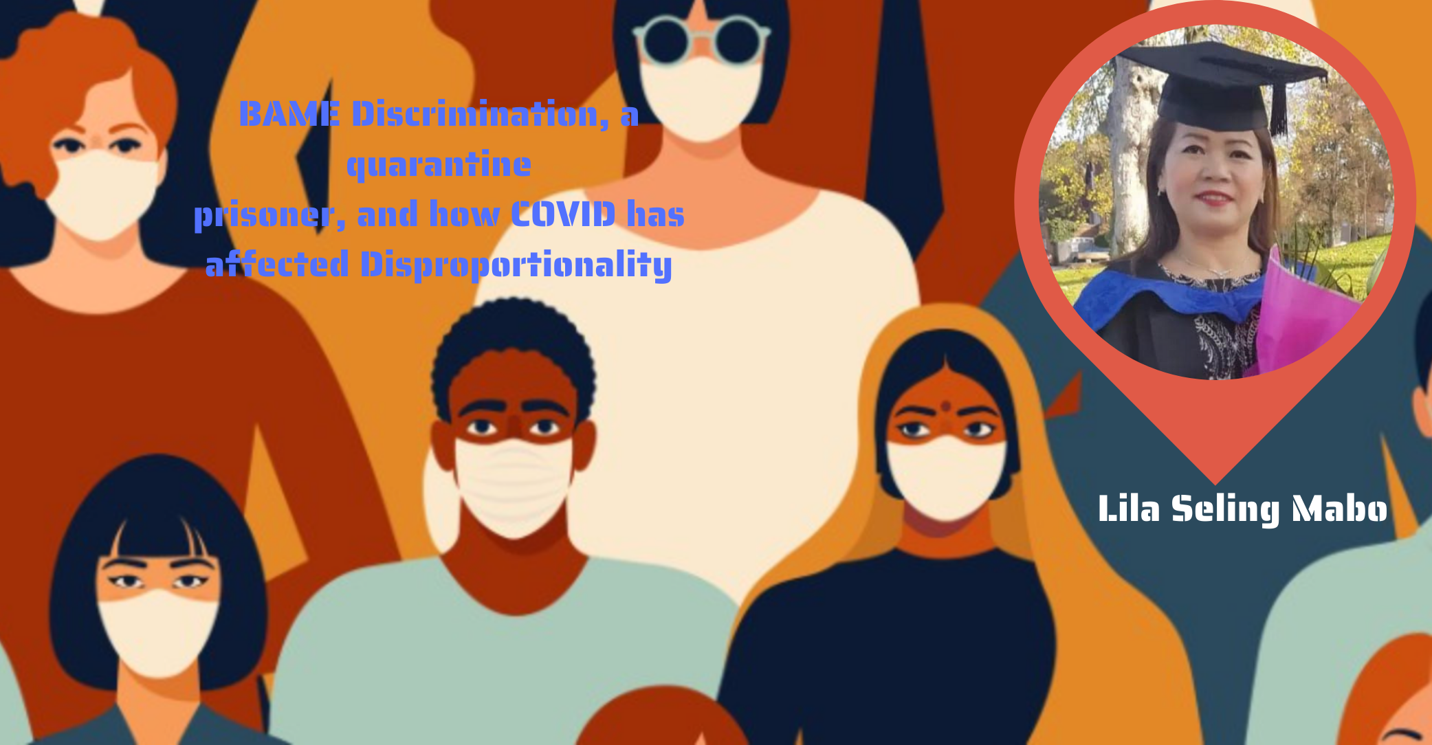 BAME DISCRIMINATION, A QUARANTINE PRISONER, AND HOW COVID HAS AFFECTED DISPROPORTIONALITY